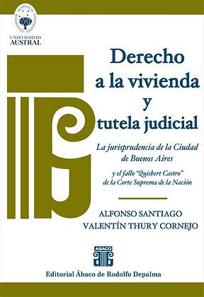 SANTIAGO, ALFONSO, y THURY CORNEJO, V.: Derecho a la vivienda y tutela judicial
