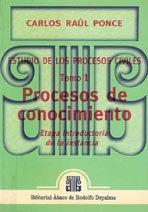 PONCE, CARLOS R.: Estudio de los procesos civiles. T. 1