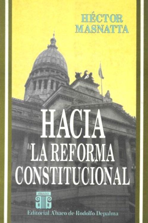MASNATTA, HÉCTOR: Hacia la reforma constitucional