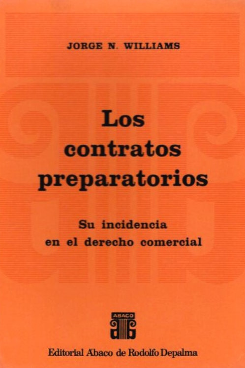 WILLIAMS, JORGE N.: Los contratos preparatorios