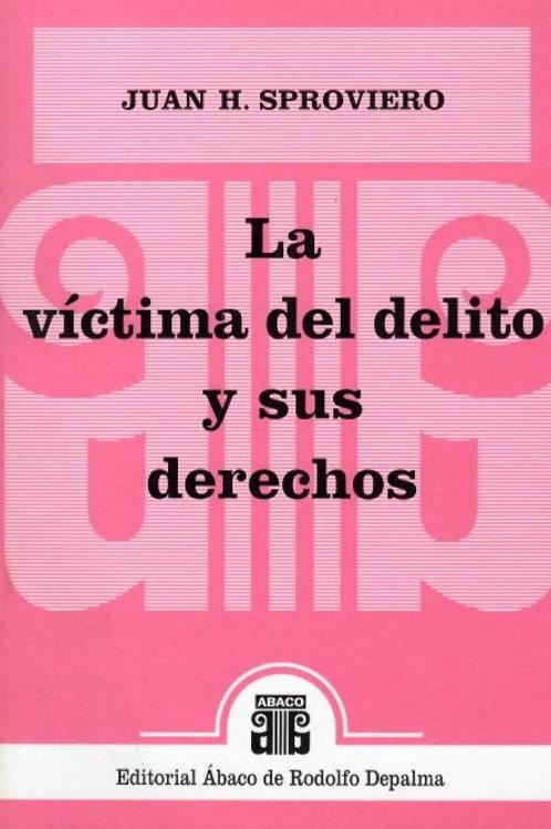 SPROVIERO, JUAN H.: La víctima del delito y sus derechos