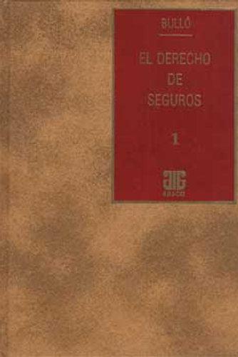BULLÓ, EMILIO H.: El derecho de seguros y de otros negocios vinculados. Tomo1  E
