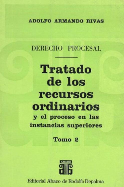 RIVAS, ADOLFO A.: Tratado de los recursos ordinarios. Tomo 2