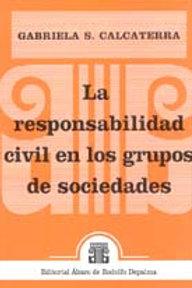 CALCATERRA, GABRIELA S.: La responsabilidad civil en los grupos de sociedades