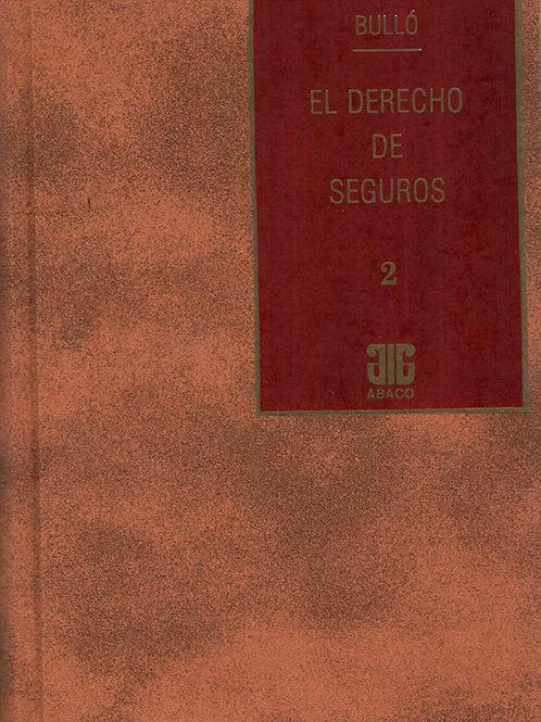 BULLÓ, EMILIO H.: El derecho de seguros y de otros negocios vinculados. Tomo 2 E