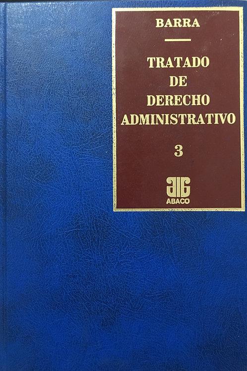 BARRA, RODOLFO C.: Tratado de derecho administrativo.  Tomo 3 (ENC.)