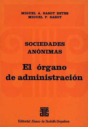 SASOT BETES, MIGUEL Á., y SASOT, MIGUEL P.: El órgano de administración