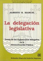 BIANCHI, ALBERTO B.: La delegación legislativa