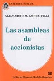 LÓPEZ TILLI, ALEJANDRO M.: Las asambleas de accionistas