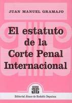GRAMAJO, JUAN M.: El estatuto de la Corte Penal Internacional