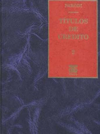 PARODI, HORACIO D.: Títulos de crédito. Tomo 2 (E.)