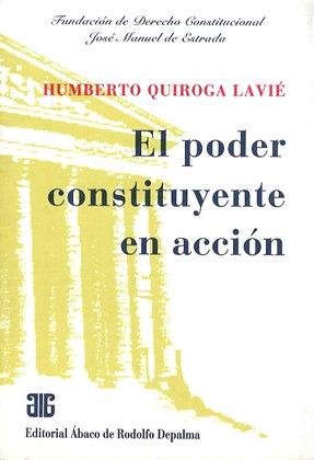 QUIROGA LAVIÉ, HUMBERTO: El poder constituyente en acción