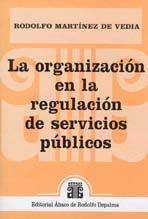 MARTÍNEZ DE VEDIA, R.: La organización en la regulación de servicios públicos