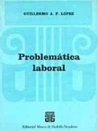 LÓPEZ, GUILLERMO A. F.: Problemática laboral