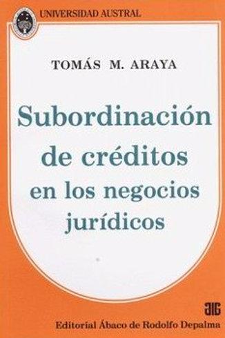 ARAYA, TOMÁS M.: Subordinación de créditos en los negocios jurídicos