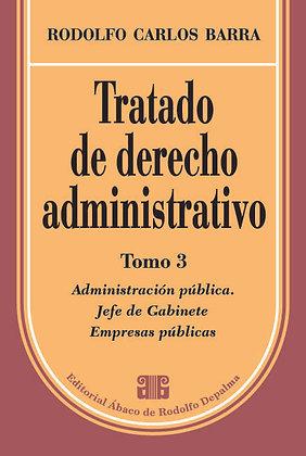 BARRA, RODOLFO C.: Tratado de derecho administrativo.  Tomo 3
