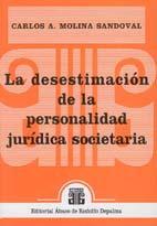 MOLINA SANDOVAL, C. A.: La desestimación de la personalidad jurídica societaria
