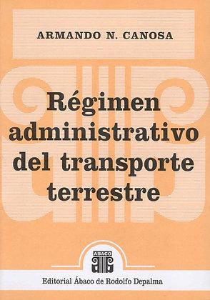 CANOSA, ARMANDO N.: Régimen administrativo del transporte terrestre