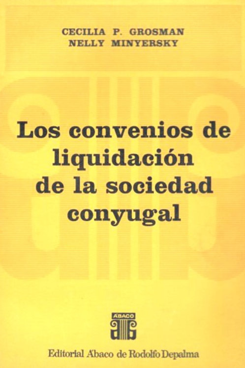 GROSMAN y MINYERSKY: Los convenios de liquidación de la sociedad conyugal