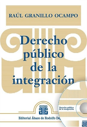 GRANILLO OCAMPO, RAÚL: Derecho público de la integración