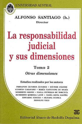 SANTIAGO, ALFONSO (Dir.): La responsabilidad judicial y sus dimensiones. TOMO 2