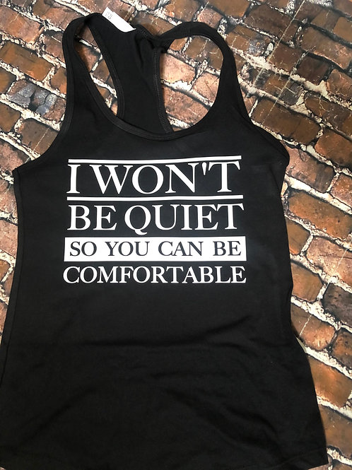 I Won't Be Quiet Shirt