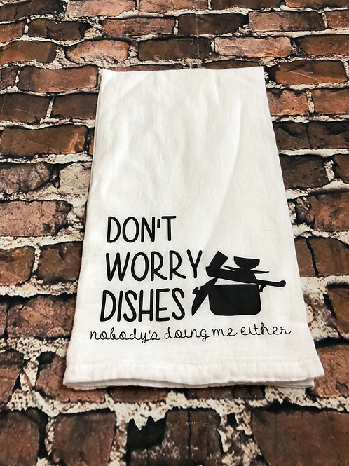 Don't worry dishes...tea towel