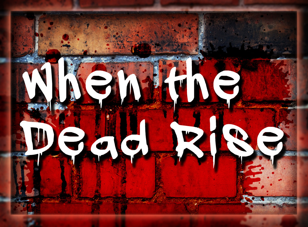 When the Dead Rise