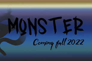 MONSTER Coming in 2022!!