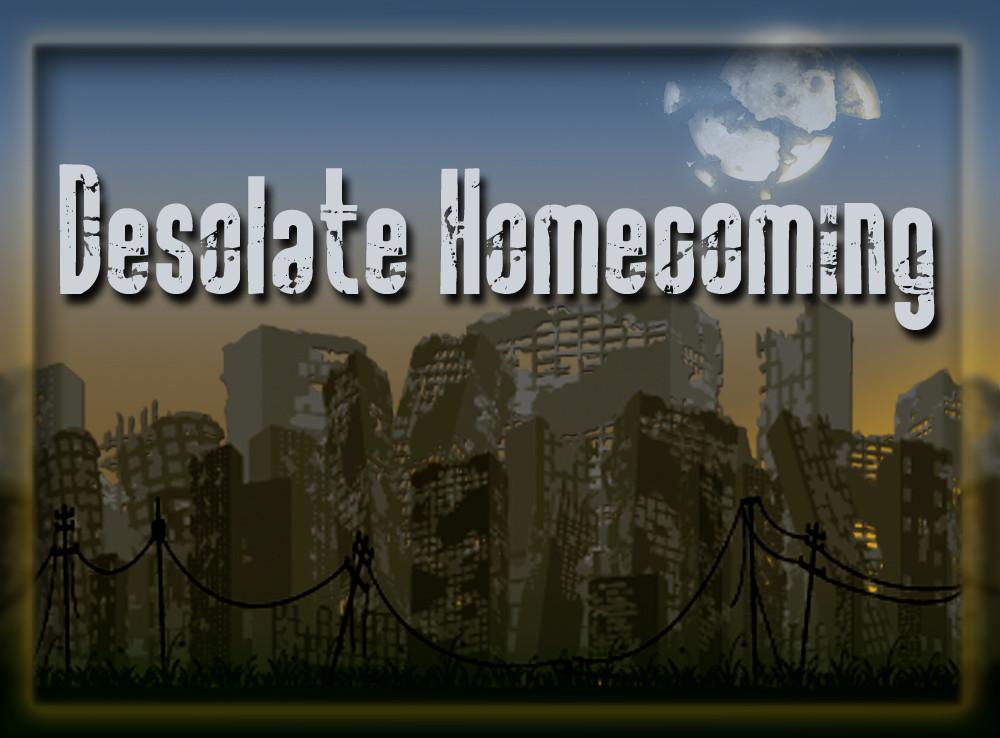 Desolate Homecoming