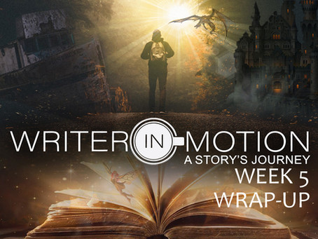 Writer-In-Motion Week 5