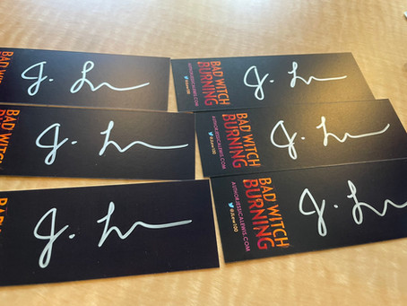 Signed copies of BAD WITCH BURNING!