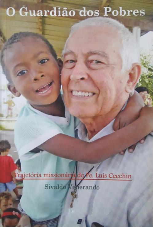 O Guardião dos Pobres - Trajetória Missionária do Pe. Luís Cecchin