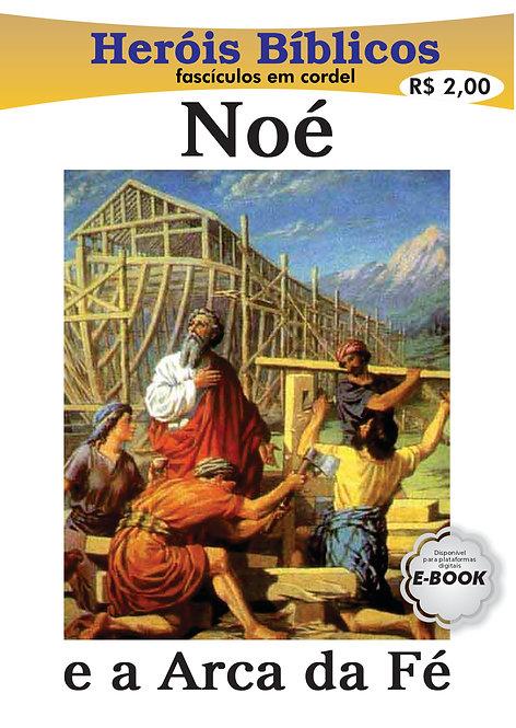 Cordel Heróis Bíblicos - Noé e a Arca da Fé
