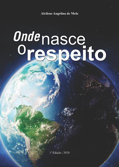 ONDE NASCE O RESPEITO