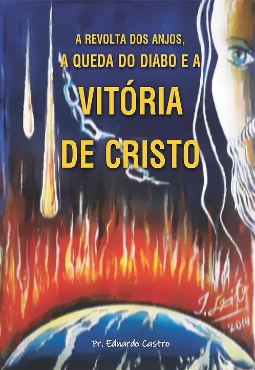 A revolta dos Anjos, a queda do diabo e a Vitória de Cristo