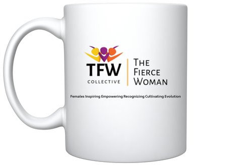 TFW Collective FIERCE Woman Mug