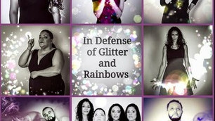Why Everyone Needs to Go See In Defense of Glitter and Rainbows