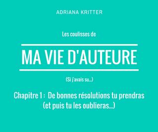 Journal de ma vie d'auteure - Chapitre 1