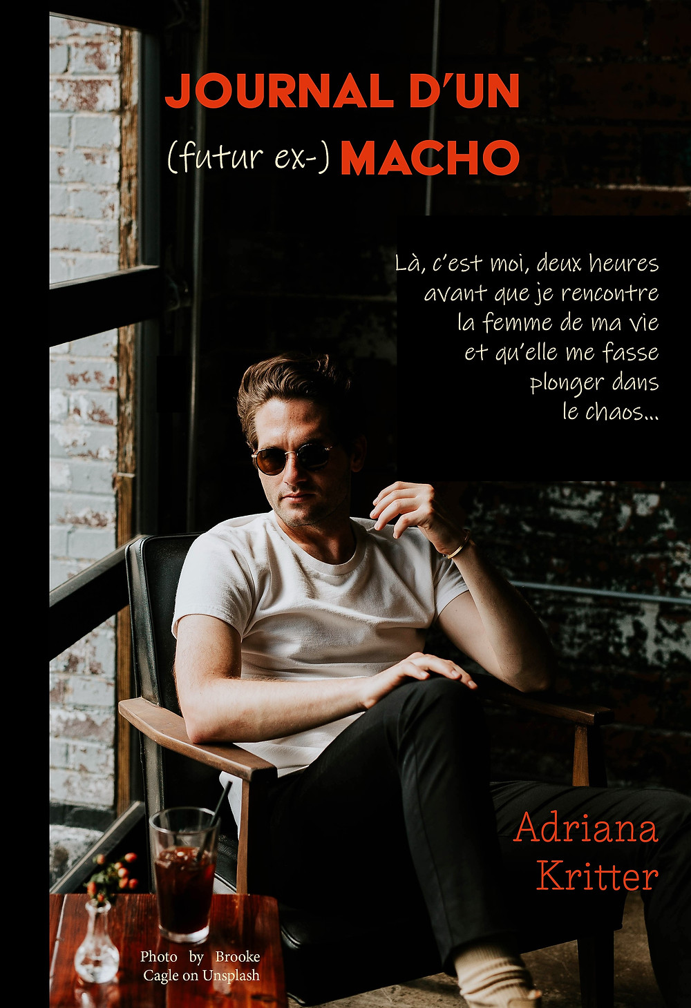JOURNAL D'UN (future ex-) MACHO - Adriana Kritter