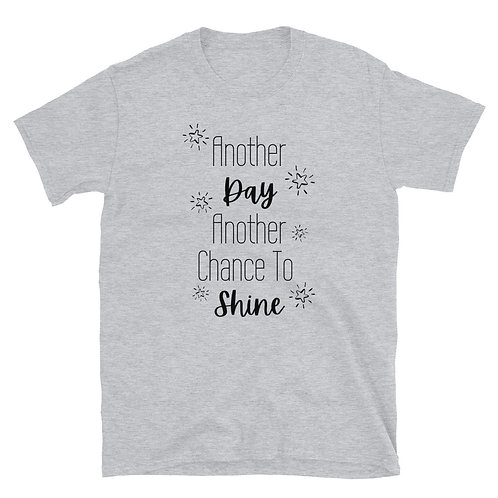 Another Day, Another Chance to Shine Short-Sleeve Unisex T-Shirt Sport Grey