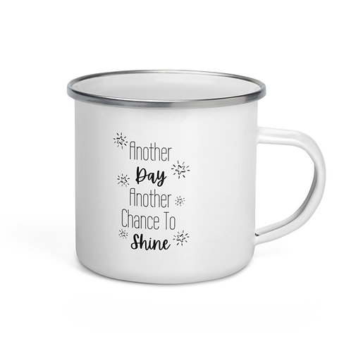 Another Day, Another Chance to Shine 12oz Enamel Mug