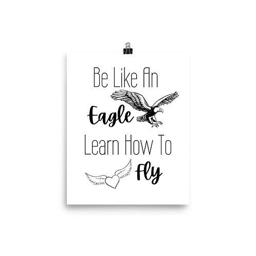 Be Like an Eagle Print