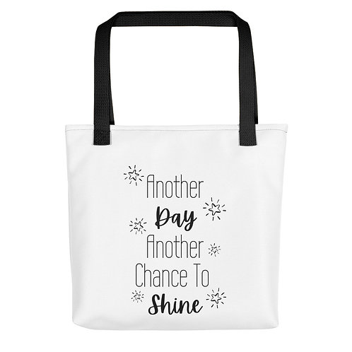 Another Day, Another Chance to Shine Tote bag