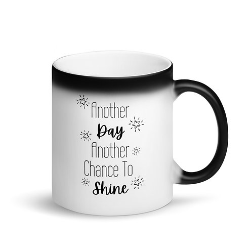Another Day, Another Chance to Shine 11oz Matte Black Magic Mug