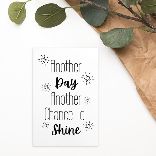 Another Day, Another Chance to Shine Postcard