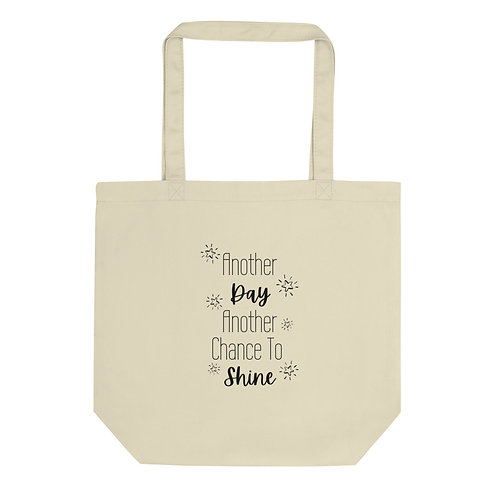 Another Day, Another Chance to Shine Eco Tote Bag