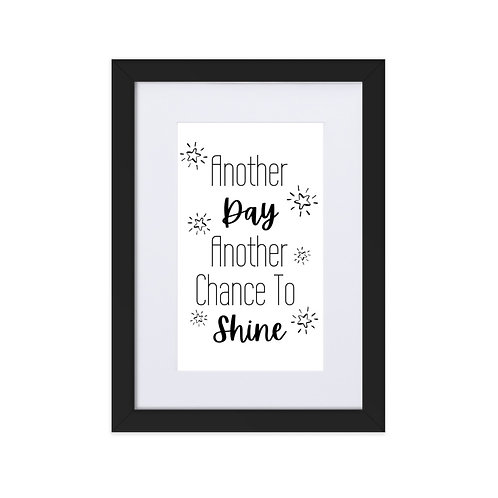 Another Day, Another Chance to Shine Framed and Mounted Print