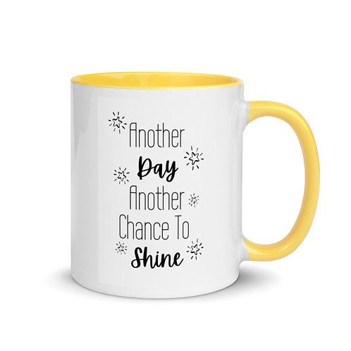 Another Day, Another Chance to Shine 11oz Mug with Color Inside
