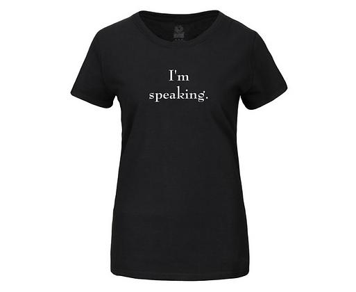 I'm speaking. T-Shirt